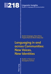 Languaging in and across Communities: New Voices, New Identities ebook by Sandra Campagna,Elana Ochse,Virginia Pulcini,Martin Solly