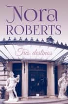 Três destinos ebook by Nora Roberts