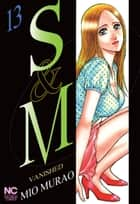 S and M - Volume13 ebook by Mio Murao