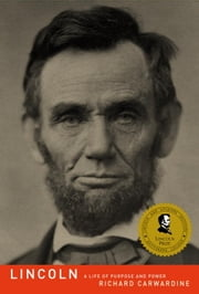 Lincoln - A Life of Purpose and Power ebook by Richard Carwardine