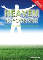 Heaven is Forever - The Visions & Dreams of Simon Cox ebook by Simon Cox
