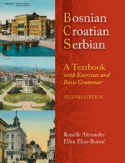 Bosnian, Croatian, Serbian, a Textbook: With Exercises and Basic Grammar ebook by Kobo.Web.Store.Products.Fields.ContributorFieldViewModel