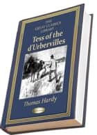 Tess of the d'Urbervilles - (THE GREAT CLASSICS LIBRARY) ebook by Thomas Hardy