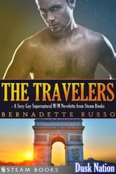 The Travelers - A Sexy Gay Supernatural M/M Novelette from Steam Books ebook by Bernadette Russo,Steam Books