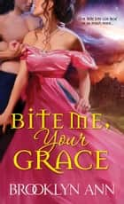 Bite Me, Your Grace ebook by Brooklyn Ann