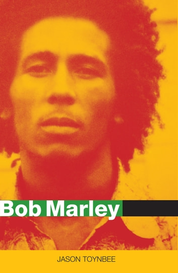 Bob Marley - Herald of a Postcolonial World? ebook by Jason Toynbee