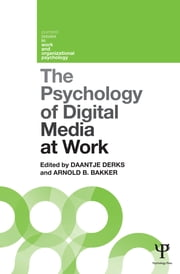 The Psychology of Digital Media at Work ebook by Daantje Derks,Arnold Bakker