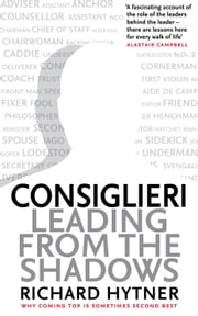 Consiglieri: Leading from the Shadows ebook by Richard Hytner
