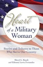 Heart of a Military Woman ebook by Sheryl Roush