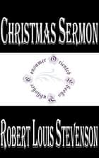 Christmas Sermon ebook by Robert Louis Stevenson