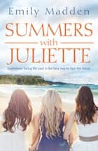 Summers With Juliette ebook by Emily Madden