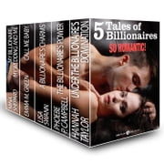 5 Tales of Billionaires. So Romantic! ebook by Mina Shepard, Emma M. Green, Lisa Swann,...