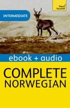 Complete Norwegian Beginner to Intermediate Course - Enhanced Edition ebook by Margaretha Danbolt-Simons
