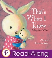That's When I Knew - A Big Sister's Tale ebook by Claire Alexander,Claire Alexander