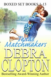 Texas Matchmakers - Boxed Set Books 1-13 ebook by Debra Clopton