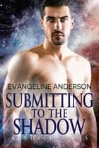 Submitting to the Shadow...Book 27 in the Kindred Tales Series ebook by Evangeline Anderson