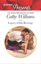 Legacy of His Revenge ekitaplar by Cathy Williams