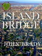 Islandbridge - An Inspector Matt Minogue Mystery ekitaplar by John Brady