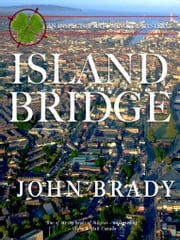 Islandbridge - An Inspector Matt Minogue Mystery ebook by John Brady