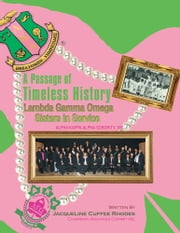 A Passage of Timeless History - Lambda Gamma Omega Sisters in Service ebook by Jacqueline Cuffee Rhodes