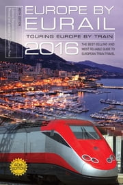 Europe by Eurail 2016 - Touring Europe by Train ebook by Darren Price,Laverne Ferguson-Kosinski