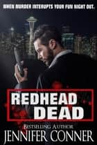 Redhead Dead ebook by Jennifer Conner