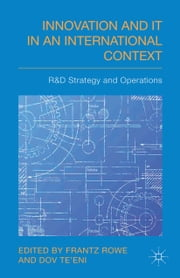 Innovation and IT in an International Context - R&D strategy and operations ebook by