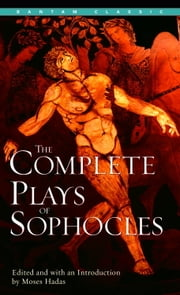 The Complete Plays of Sophocles ebook by Sophocles