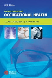 Occupational Health - Pocket Consultant ebook by Tar-Ching Aw,Kerry Gardiner,J. M. Harrington
