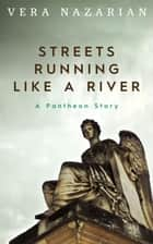 Streets Running Like a River ebook by Vera Nazarian