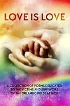 Love is Love Poetry Anthology ebook by Lily. G. Blunt