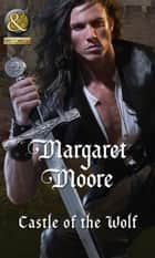 Castle of the Wolf (Mills & Boon Historical) ebook by Margaret Moore