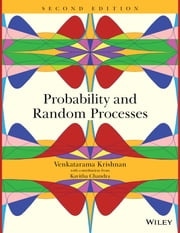Probability and Random Processes ebook by Venkatarama Krishnan,Kavitha Chandra