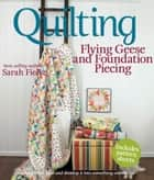 Quilting: Flying Geese and Foundation Piecing ebook by Sarah Fielke