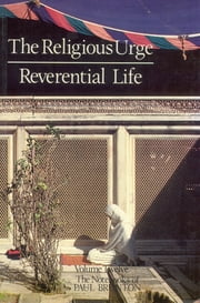 The Religious Urge & the Reverential Life ebook by Paul Brunton