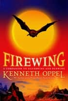 Firewing ebook by Kenneth Oppel