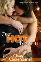 One Hot Knight ebook by Christy Gissendaner