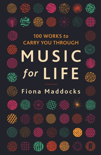 Music for Life - 100 Works to Carry You Through ebook by Fiona Maddocks