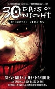 30 Days of Night: Immortal Remains ebook by Steve Niles,Jeff Mariotte