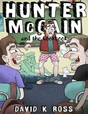Hunter Mccain and the Cookbook ebook by David Ross