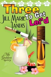 Three To Get Lei'd ebook by Jill Marie Landis