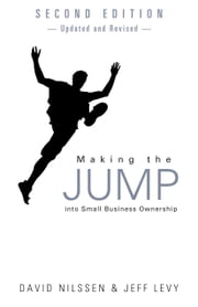 Making the Jump into Small Business Ownership ebook by David Nilssen & Jeff Levy