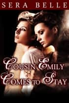 Emily Comes to Stay ebook by Sera Belle