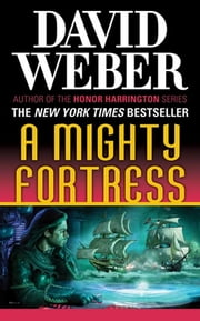 A Mighty Fortress - A Novel in the Safehold Series (#4) ebook by David Weber