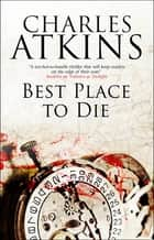 Best Place to Die ebook by Charles Atkins