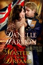 Master Of My Dreams ebook by Danelle Harmon