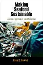 Making Seafood Sustainable ebook by Mansel G. Blackford