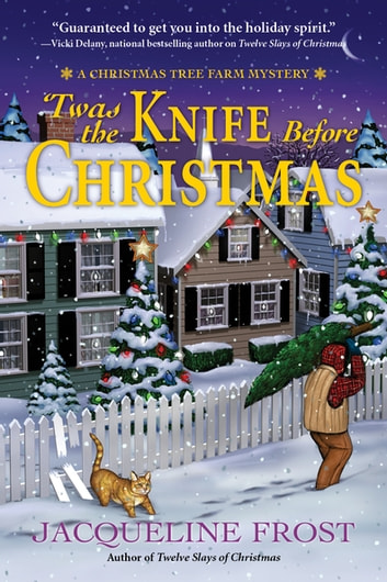 'Twas the Knife Before Christmas - A Christmas Tree Farm Mystery ebook by Jacqueline Frost