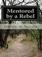 Mentored by a Rebel ebook by Sabbath de Yecouba