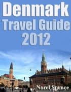Denmark - Travel Guide ebook by Norel Spence